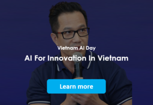 Vietnam AI Day: AI For Innovation In Vietnam Learn more