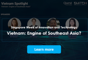 Singapore Week of Innovation and Technology: Vietnam - Engine of Southeast Asia?