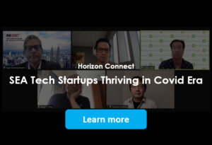 Horizon Connect: SEA Tech Startups Thriving in Covid Era